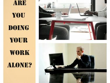 DO YOU DO YOUR WORK ALONE?